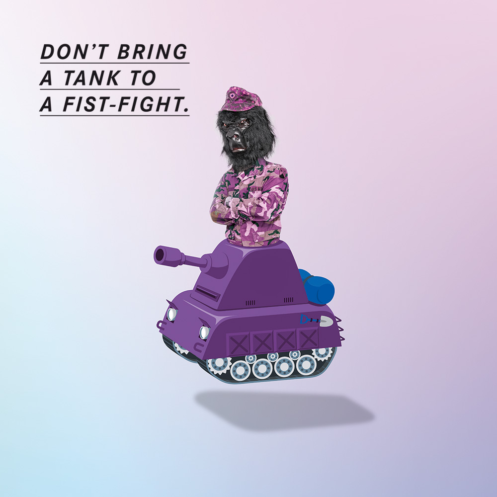 Don't bring a tank to fight